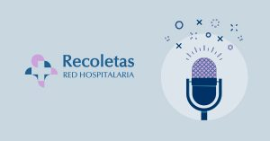 Podcast de Recoletas Red Hospitalaria